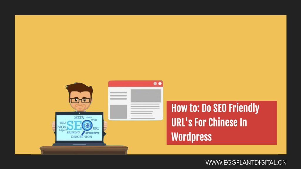How To: Do SEO Friendly URL's For Chinese In WordPress