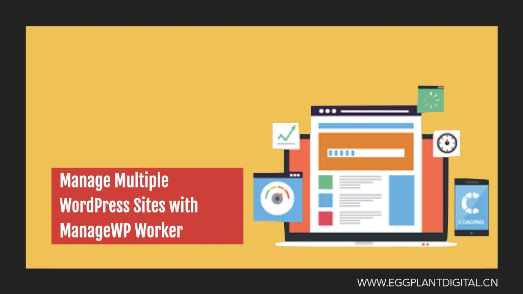 Manage Multiple WordPress Sites With ManageWP Worker