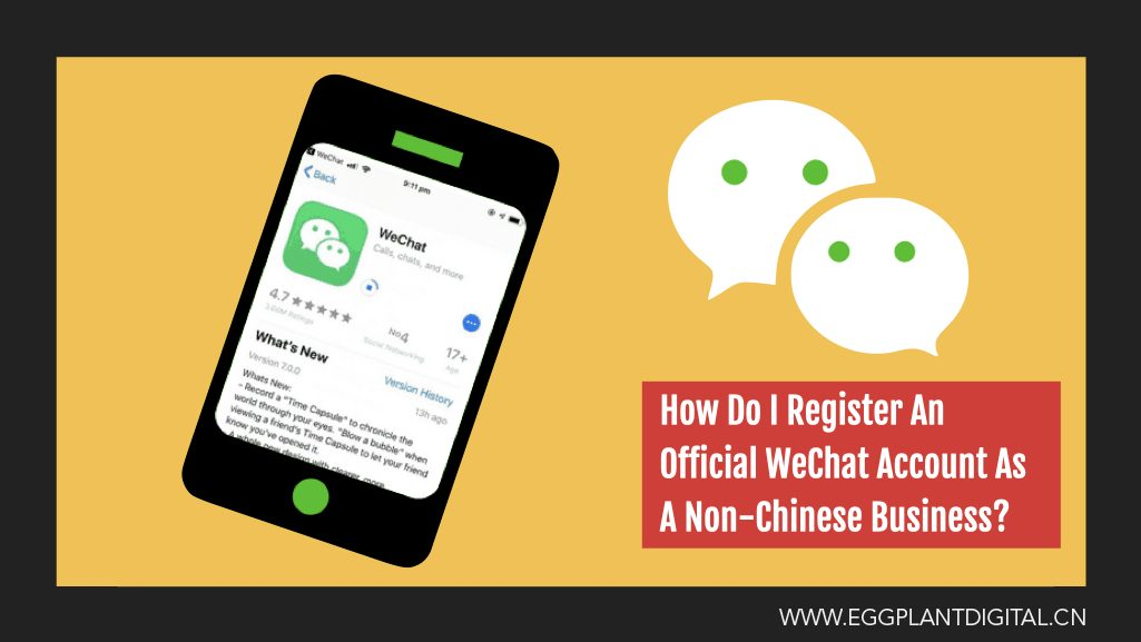 How Do I Register An Official WeChat Account As A Non-Chinese Business?