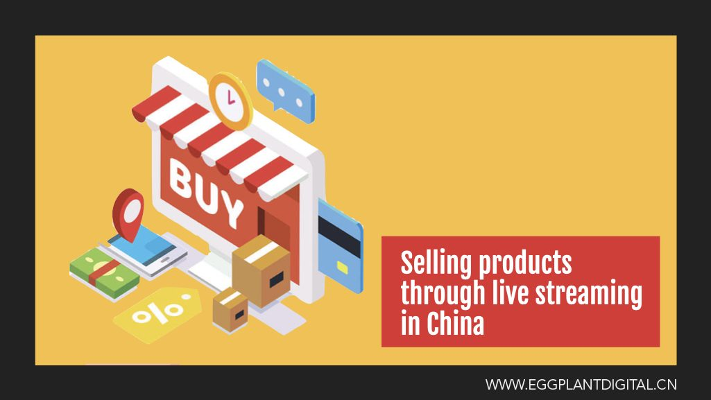 Selling Products Through Livestreaming In China