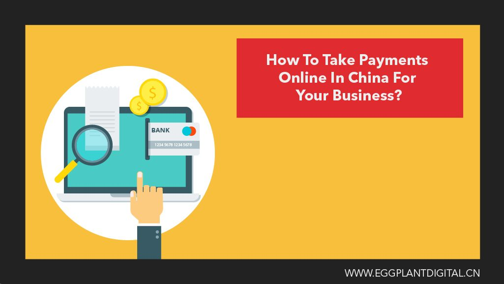 How To Take Payments Online In China For Your Business