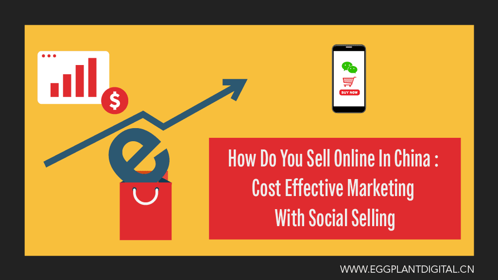 How Do You Sell Online In China : Cost Effective Marketing With Social Selling